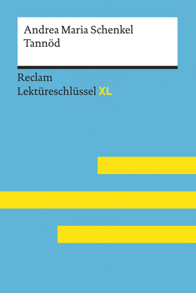 Tannöd von Andrea Maria Schenkel: Lektüreschlüssel mit Inhaltsangabe, Interpretation, Prüfungsaufgaben mit Lösungen, Lernglossar