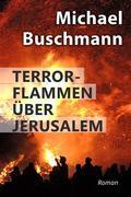 Terrorflammen über Jerusalem