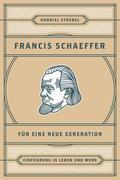 Francis Schaeffer für eine neue Generation