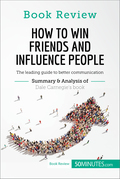 Book Review: How to Win Friends and Influence People by Dale Carnegie
