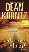 Dark Rivers of the Heart: A Novel