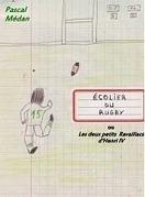 Écoliers du rugby ou les deux petits Ravaillacs d'Henri IV