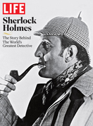 LIFE Sherlock Holmes: The Story Behind the World's Greatest Detective