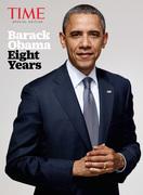 TIME Barack Obama: Eight Years