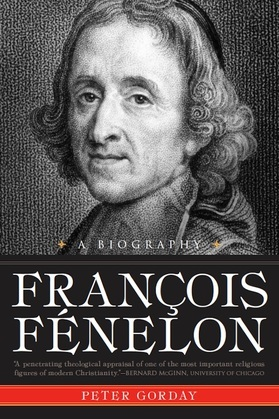 Francois Fenelon A Biography