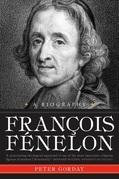 Francois Fenelon A Biography