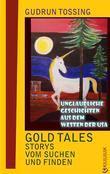 Gold Tales – Storys vom Suchen & Finden