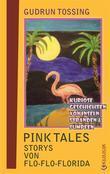 Pink Tales – Storys von Flo-Flo-Florida