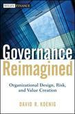 Governance Reimagined: Organizational Design, Risk, and Value Creation