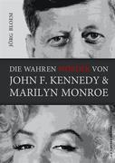 Die wahren Mörder von J.F.Kennedy und Marilyn Monroe