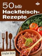 50 tolle Hackfleisch-Rezepte