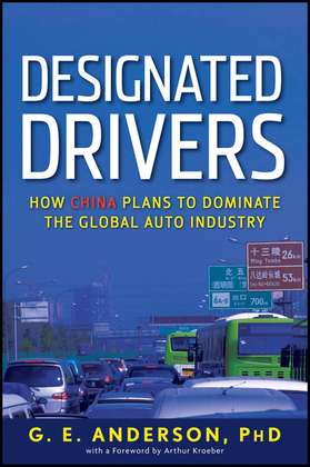 Designated Drivers: How China Plans to Dominate the Global Auto Industry
