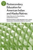 Postsecondary Education for American Indian and Alaska Natives: Higher Education for Nation Building and Self-Determination: ASHE Higher Education Rep