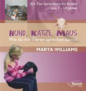 Hund, Katze, Maus - Wie du mit Tieren sprechen kannst