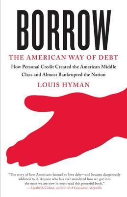 Borrow: The American Way of Debt