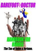 Barefoot Doctor's Handbook for Heroes
