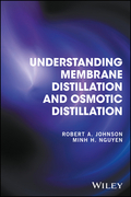 Understanding Membrane Distillation and Osmotic Distillation