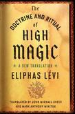 The Doctrine and Ritual of High Magic: A New Translation