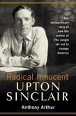 Radical Innocent: Upton Sinclair