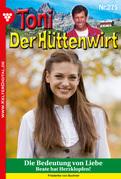 Toni der Hüttenwirt 275 - Heimatroman