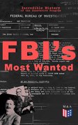FBI's Most Wanted – Incredible History of the Innovative Program