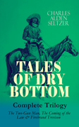 TALES OF DRY BOTTOM – Complete Trilogy: The Two-Gun Man, The Coming of the Law & Firebrand Trevison)