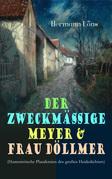 Der zweckmäßige Meyer & Frau Döllmer (Humoristische Plaudereien des großen Heidedichters)