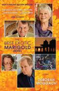 The Best Exotic Marigold Hotel: A Novel