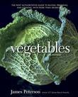 Vegetables, Revised: The Most Authoritative Guide to Buying, Preparing, and Cooking, with More than300 Recipes
