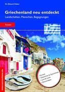 Griechenland neu entdeckt