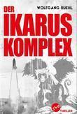 Der Ikarus Komplex