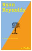e-Pedia: Ryan Reynolds
