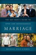 The Gay Man's Guide to Open and Monogamous Marriage