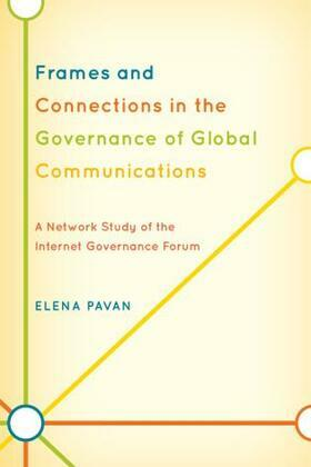 Frames and Connections in the Governance of Global Communications: A Network Study of the Internet Governance Forum