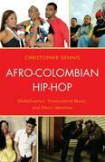Afro-Colombian Hip-Hop: Globalization, Transcultural Music, and Ethnic Identities