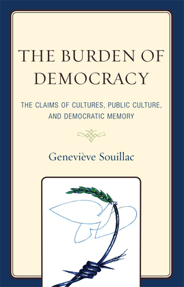 The Burden of Democracy: The Claims of Culture, Public Culture, and Democratic Memory
