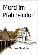 Mord im Pfahlbaudorf