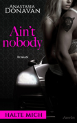 Ain't Nobody 1: Halte mich
