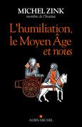L'Humiliation, le Moyen Age et nous