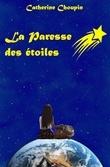 La Paresse des étoiles : Mémoires fantastiques