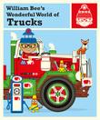 William Bee's Wonderful World of Trucks