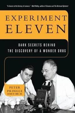 Experiment Eleven: Dark Secrets Behind the Discovery of a Wonder Drug