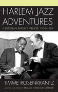 Harlem Jazz Adventures: A European Baron's Memoir, 1934-1969