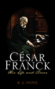 C Sar Franck: His Life and Times