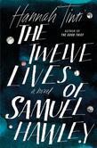 The Twelve Lives of Samuel Hawley: A Novel