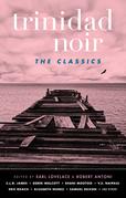 Trinidad Noir: The Classics