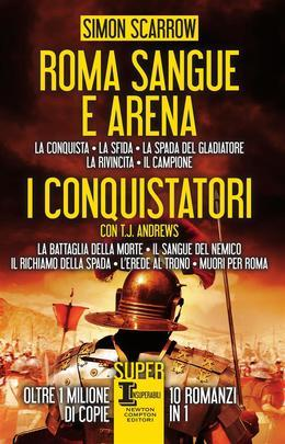 Roma sangue e arena - I conquistatori - 10 in 1