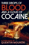 Three Drops of Blood and a Cloud of Cocaine