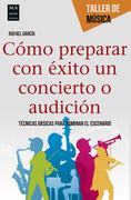 Cómo preparar con éxito un concierto o audición