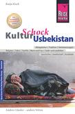Reise Know-How KulturSchock Usbekistan: Alltagskultur, Traditionen, Verhaltensregeln, ...